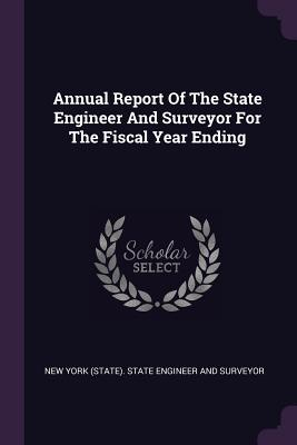 Annual Report of the State Engineer and Surveyor for the Fiscal Year Ending - New York (State) State Engineer and Sur (Creator)