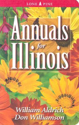 Annuals for Illinois - Aldrich, William, and Williamson, Don
