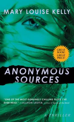Anonymous Sources - Kelly, Mary Louise