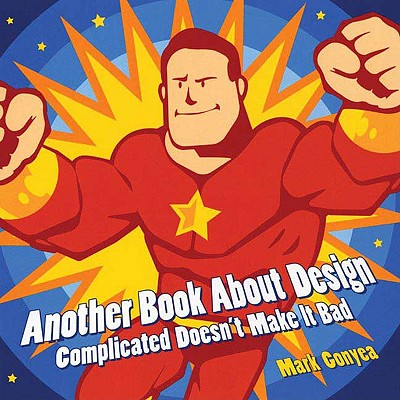 Another Book about Design: Complicated Doesn't Make It Bad - Gonyea, Mark