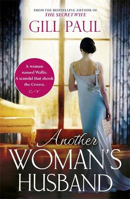 Another Woman's Husband: From the #1 bestselling author of The Secret Wife a sweeping story of love and betrayal behind the Crown - Paul, Gill