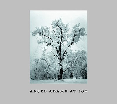 Ansel Adams at 100 - Adams, Ansel, and Szarkowski, John, Mr.