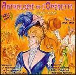 Anthologie de l'Opérette, 1850-1950: Vol. 1, 1850-1899 - André Baugé (vocals); Andre Noel (vocals); Edmee Favart (vocals); Fanely Revoil (vocals); Jacques Jansen (vocals); Jane Morlet (vocals); Lemichel du Roy (vocals); Miguel Villabella (vocals); Mireille Berthon (vocals); Yvonne Printemps (vocals)