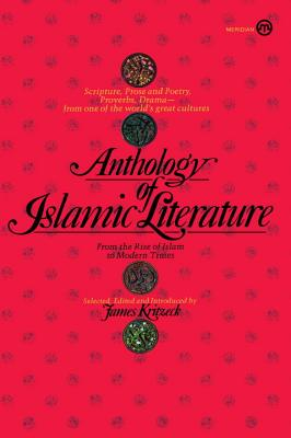 Anthology of Islamic Literature: From the Rise of Islam to Modern Times - Various