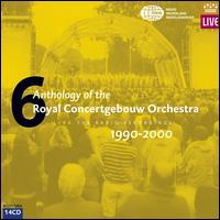 Anthology of the Royal Concertgebouw Orchestra, Vol. 6: 1990-2000 - Ann Murray (soprano); Claudia Barainsky (soprano); Ildiko Komlosi (mezzo-soprano); Isabelle van Keulen (violin);...
