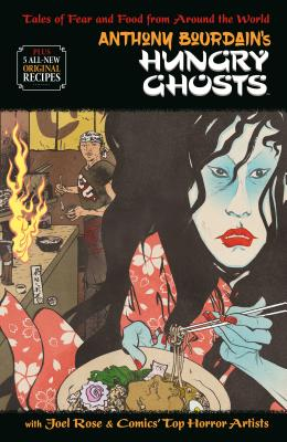 Anthony Bourdain's Hungry Ghosts - Bourdain, Anthony, and Rose, Joel
