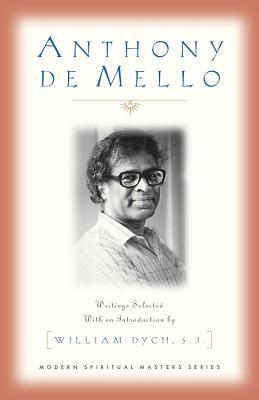 Anthony de Mello: Writings - Dych, William V (Editor)