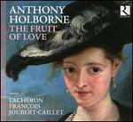 Anthony Holborne: The Fruit of Love