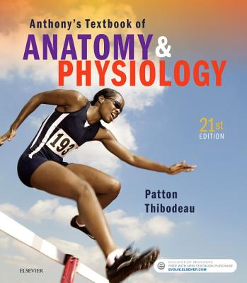 9780323528801: Anthony\'s Textbook of Anatomy & Physiology - Kevin T ...