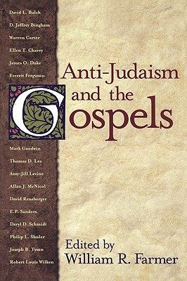 Anti-Judaism and the Gospels - Farmer, William R (Editor)