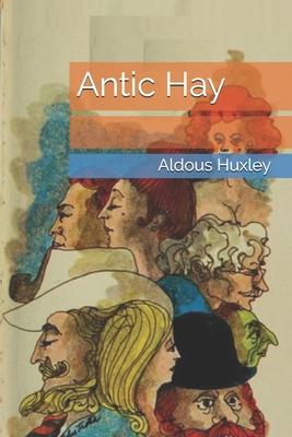 Antic Hay - Huxley, Aldous