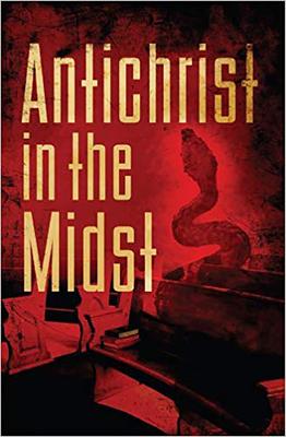 Antichrist in the Midst - Mosemann II, Lloyd K