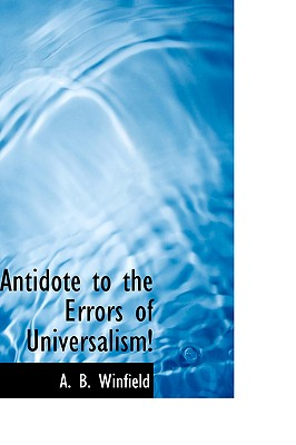 Antidote to the Errors of Universalism! - Winfield, A B