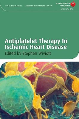 Antiplatelet Therapy in Ischemic Heart Disease - Wiviott, Stephen D