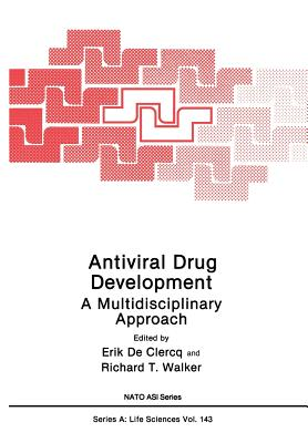 Antiviral Drug Development: A Multidisciplinary Approach - De Clercq, Erik (Editor), and Walker, Richard T (Editor)