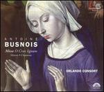 Antoine Busnois: Missa O Crux lignum; Motets; Chansons