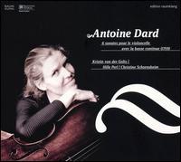 Antoine Dard: 6 sonates pour le violoncello avec la basse continue - Christine Schornsheim (harpsichord); Hille Perl (viola da gamba); Kristin von der Goltz (cello)
