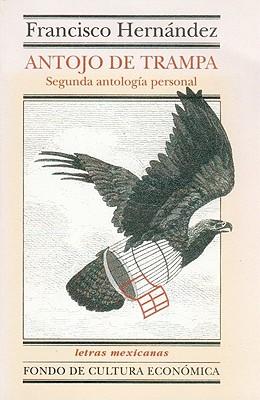 Antojo de Trampa: Segunda Antolog-A Personal - Hernandez, Francisco, and Hernndez, Francisco