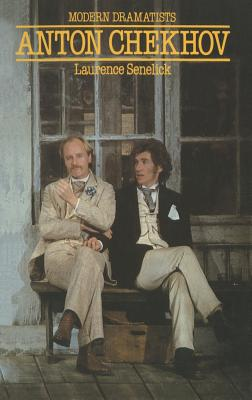 Anton Chekhov - Senelick, Laurence, Mr.