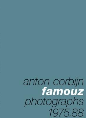 Anton Corbijn: Famouz - Corbijn, Anton