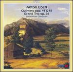 Anton Eberl: Quintets Opp. 41 & 48; Grand Trio Op. 36