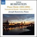 Anton Rubinstein: Piano Music (1852-1894)