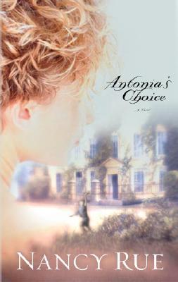 Antonia's Choice - Rue, Nancy N