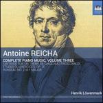 Antonie Reicha: Complete Piano Music, Vol. 3