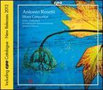 Antonio Rosetti: Horn Concertos [Includes 2012 CPO Catalogue]