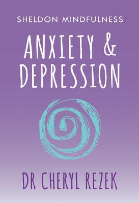 Anxiety and Depression - Rezek, Cheryl