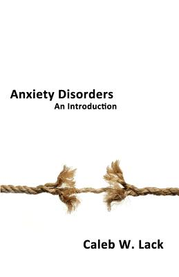 Anxiety Disorders: An Introduction - Lack, Caleb W