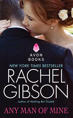 Any Man of Mine - Gibson, Rachel