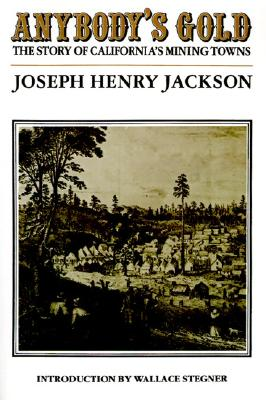 Anybody's Gold: The Story of California's Mining Towns - Jackson, Joseph Henry