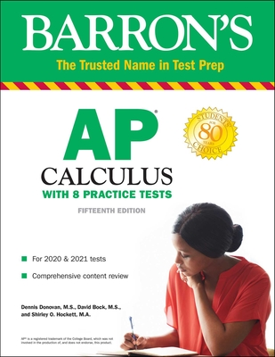 AP Calculus: With 8 Practice Tests - Donovan, Dennis, and Bock, David, and Hockett, Shirley O