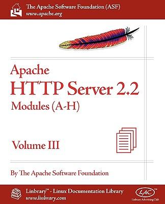 Apache HTTP Server 2.2 Official Documentation - Volume III. Modules (A-H) - Apache Software Foundation