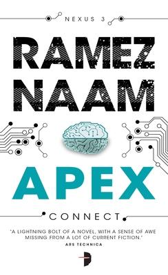 Apex: Nexus Trilogy Book 3 - Naam, Ramez