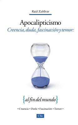 Apocalipticismo: Creencia, Duda, Fascinacion y Temor Al Fin del Mundo - Zondervan Publishing