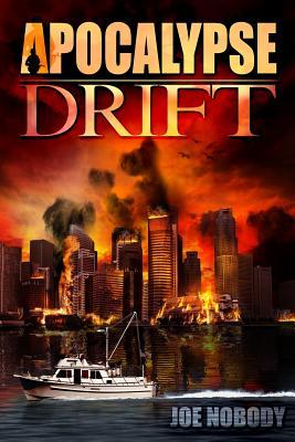 Apocalypse Drift - Nobody, Joe, and Ivester, E T (Editor)