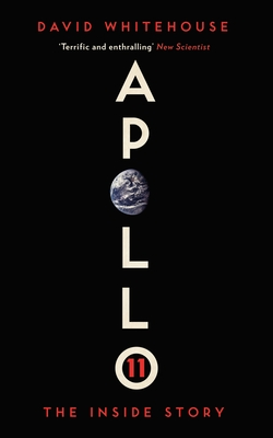 Apollo 11: The Inside Story - Whitehouse, David