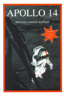 Apollo 14: The NASA Mission Reports: Apogee Books Space Series 14 - Godwin, Robert (Compiled by)