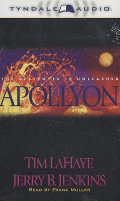 Apollyon: The Destroyer is Unleashed - LaHaye, Tim, Dr., and Jenkins, Jerry B, and Muller, Frank (Read by)