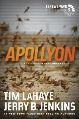 Apollyon: The Destroyer Is Unleashed - LaHaye, Tim, Dr.