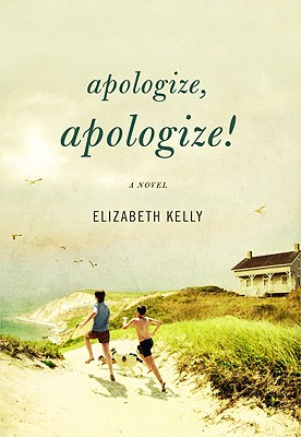Apologize, Apologize! - Kelly, Elizabeth