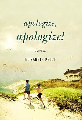 Apologize, Apologize! - Kelly, Elizabeth