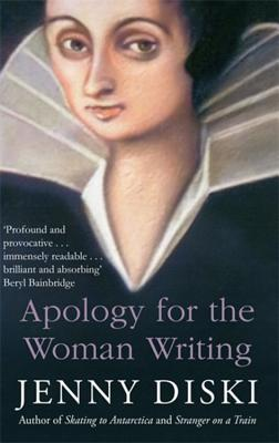 Apology For The Woman Writing - Diski, Jenny