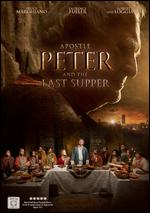 Apostle Peter and the Last Supper - Gabriel Sabloff