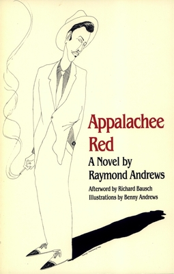 Appalachee Red - Andrews, Raymond, and Bausch, Richard (Afterword by)
