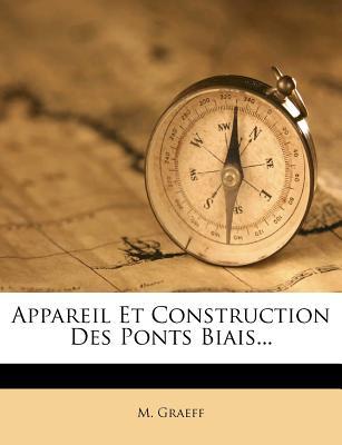 Appareil Et Construction: Des Ponts Biais (1847) - Graeff, M