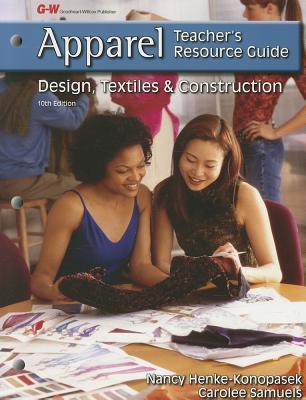 Apparel: Design, Textiles & Construction - Henke-Konopasek, Nancy, and Samuels, Carolee S