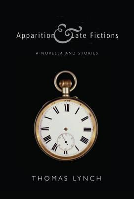 Apparition and Late Fictions - Lynch, Thomas